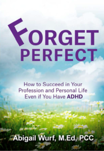 "Front cover of the book, ""Forget Perfect"" by Abigail Wurf"
